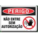 3268-placa-perigo-nao-entre-sem-autorizacao-pvc-semi-rigido-26x18cm-furos-6mm-parafusos-nao-incluidos-1