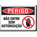 3269-placa-perigo-nao-entre-sem-autorizacao-pvc-semi-rigido-26x18cm-furos-6mm-parafusos-nao-incluidos-1