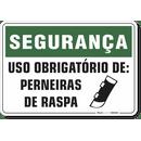 1217-placa-seguranca-uso-obrigatorio-de-perneiras-de-raspa-pvc-semi-rigido-26x18cm-furos-6mm-parafusos-nao-incluidos-1