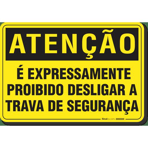 2098-placa-atencao-e-expressamente-proibido-desligar-a-trava-de-seguranca-pvc-semi-rigido-26x18cm-fixacao-1