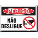 3258-placa-perigo-nao-desligue-pvc-semi-rigido-26x18cm-furos-6mm-parafusos-nao-incluidos-1