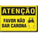 1132-placa-atencao-favor-nao-dar-carona-pvc-semi-rigido-26x18cm-furos-6mm-parafusos-nao-incluidos-1