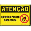 1138-placa-atencao-proibido-passar-com-carga-pvc-semi-rigido-26x18cm-furos-6mm-parafusos-nao-incluidos-1