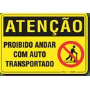 1144-placa-atencao-proibido-andar-com-auto-transportado-pvc-semi-rigido-26x18cm-furos-6mm-parafusos-nao-incluidos-1