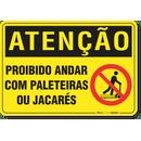 1149-placa-atencao-proibido-andar-com-paleteiras-ou-jacares-pvc-semi-rigido-26x18cm-furos-6mm-parafusos-nao-incluidos-1