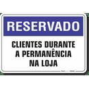 1228-placa-reservado-clientes-durante-a-permanencia-na-loja-pvc-semi-rigido-26x18cm-furos-6mm-parafusos-nao-incluidos-1