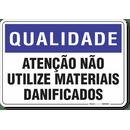 1388-placa-qualidade-atencao-nao-utilize-materiais-danificados-pvc-semi-rigido-26x18cm-furos-6mm-parafusos-nao-incluidos-1