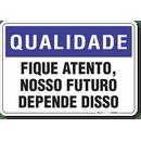 1400-placa-qualidade-fique-atento-nosso-futuro-depende-disso-pvc-semi-rigido-26x18cm-furos-6mm-parafusos-nao-incluidos-1