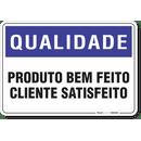 1414-placa-qualidade-produto-bem-feito-cliente-satisfeito-pvc-semi-rigido-26x18cm-furos-6mm-parafusos-nao-incluidos-1