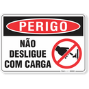 1455-placa-perigo-nao-desligue-com-carga-pvc-semi-rigido-26x18cm-furos-6mm-parafusos-nao-incluidos-1