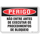 1456-placa-perigo-nao-entre-antes-de-executar-os-procedimentos-de-bloqueio-pvc-semi-rigido-26x18cm-furos-6mm-parafusos-nao-incluidos-1