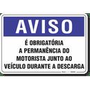 1930-placa-aviso-e-obrigatoria-a-permanencia-do-motorista-junto-ao-veiculo-durante-a-descarga-pvc-semi-rigido-26x18cm-furos-6mm-parafusos-nao-incluidos-1