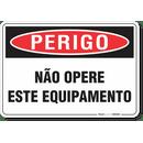 3282-placa-perigo-nao-opere-este-equipamento-pvc-semi-rigido-26x18cm-furos-6mm-parafusos-nao-incluidos-1