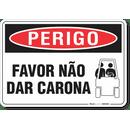 2133-placa-perigo-favor-nao-dar-carona-pvc-semi-rigido-26x18cm-furos-6mm-parafusos-nao-incluidos-1