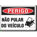 2169-placa-perigo-nao-pular-do-veiculo-pvc-semi-rigido-26x18cm-furos-6mm-parafusos-nao-incluidos-1
