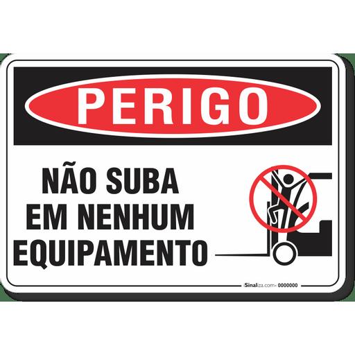 2171-placa-perigo-nao-suba-em-nenhum-equipamento-pvc-semi-rigido-26x18cm-furos-6mm-parafusos-nao-incluidos-1