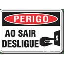 2815-placa-perigo-ao-sair-desligue-pvc-semi-rigido-26x18cm-furos-6mm-parafusos-nao-incluidos-1
