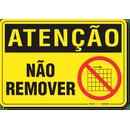 2196-placa-atencao-nao-remover-pvc-semi-rigido-26x18cm-furos-6mm-parafusos-nao-incluidos-1