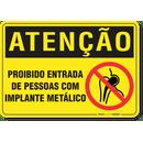 2364-placa-atencao-proibido-entrada-de-pessoas-com-implante-metalico-pvc-semi-rigido-26x18cm-furos-6mm-parafusos-nao-incluidos-1