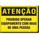 2366-placa-atencao-proibido-operar-equipamento-com-mais-de-uma-pessoa-pvc-semi-rigido-26x18cm-furos-6mm-parafusos-nao-incluidos-1