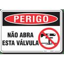 3239-placa-perigo-nao-abra-esta-valvula-pvc-semi-rigido-26x18cm-furos-6mm-parafusos-nao-incluidos-1