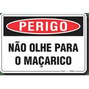 3280-placa-perigo-nao-olhe-para-o-macarico-pvc-semi-rigido-26x18cm-furos-6mm-parafusos-nao-incluidos-1
