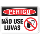 3294-placa-perigo-nao-use-luvas-pvc-semi-rigido-26x18cm-furos-6mm-parafusos-nao-incluidos-1