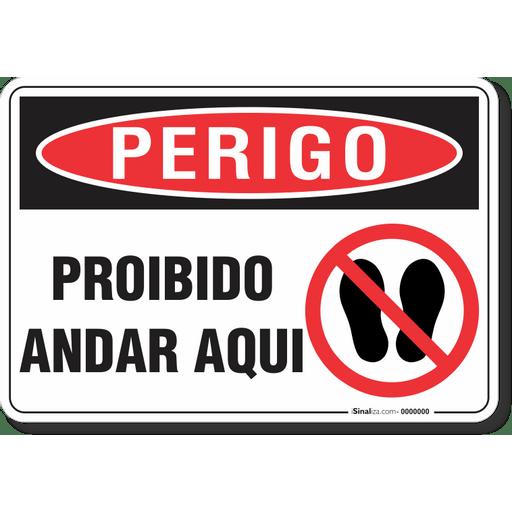 3313-placa-perigo-proibido-andar-aqui-pvc-semi-rigido-26x18cm-furos-6mm-parafusos-nao-incluidos-1