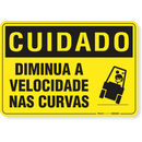 2386-placa-cuidado-diminua-a-velocidade-nas-curvas-pvc-semi-rigido-26x18cm-furos-6mm-parafusos-nao-incluidos-1