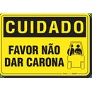 2392-placa-cuidado-favor-nao-dar-carona-pvc-semi-rigido-26x18cm-furos-6mm-parafusos-nao-incluidos-1