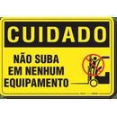 2403-placa-cuidado-nao-suba-em-nenhum-equipamento-pvc-semi-rigido-26x18cm-furos-6mm-parafusos-nao-incluidos-1
