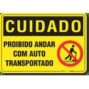 2411-placa-cuidado-proibido-andar-com-auto-transportado-pvc-semi-rigido-26x18cm-furos-6mm-parafusos-nao-incluidos-1