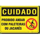 2412-placa-cuidado-proibido-andar-com-paleteiras-ou-jacares-pvc-semi-rigido-26x18cm-furos-6mm-parafusos-nao-incluidos-1