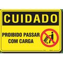 2414-placa-cuidado-proibido-passar-com-carga-pvc-semi-rigido-26x18cm-furos-6mm-parafusos-nao-incluidos-1