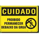 2415-placa-cuidado-proibido-permanecer-deibaixo-da-grua-pvc-semi-rigido-26x18cm-furos-6mm-parafusos-nao-incluidos-1