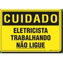 2840-placa-cuidado-eletricista-trabalhando-nao-ligue-pvc-semi-rigido-26x18cm-furos-6mm-parafusos-nao-incluidos-1