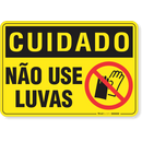 2970-placa-cuidado-nao-use-luvas-pvc-semi-rigido-26x18cm-furos-6mm-parafusos-nao-incluidos-1