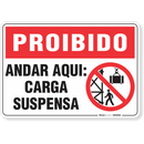 1703-placa-proibido-andar-aqui-carga-suspensa-pvc-semi-rigido-26x18cm-furos-6mm-parafusos-nao-incluidos-1