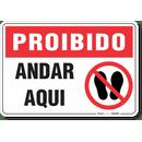 1704-placa-proibido-andar-aqui-pvc-semi-rigido-26x18cm-furos-6mm-parafusos-nao-incluidos-1