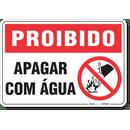 1705-placa-proibido-apagar-com-agua-pvc-semi-rigido-26x18cm-furos-6mm-parafusos-nao-incluidos-1