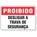 1722-placa-proibido-desligar-a-trava-de-seguranca-pvc-semi-rigido-26x18cm-furos-6mm-parafusos-nao-incluidos-1