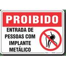 1729-placa-proibido-entrada-de-pessoas-com-implante-metalico-pvc-semi-rigido-26x18cm-furos-6mm-parafusos-nao-incluidos-1