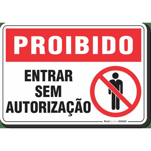 1735-placa-proibido-entrar-sem-autorizacao-pvc-semi-rigido-26x18cm-furos-6mm-parafusos-nao-incluidos-1