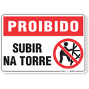 1765-placa-proibido-subir-na-torre-pvc-semi-rigido-26x18cm-furos-6mm-parafusos-nao-incluidos-1