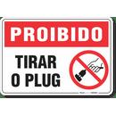 1770-placa-proibido-tirar-o-plug-pvc-semi-rigido-26x18cm-furos-6mm-parafusos-nao-incluidos-1