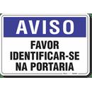 1969-placa-aviso-favor-identificarse-na-portaria-pvc-semi-rigido-26x18cm-furos-6mm-parafusos-nao-incluidos-1