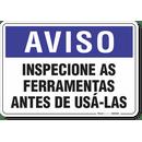 1985-placa-aviso-inspecione-as-ferramentas-antes-de-usa-las-pvc-semi-rigido-26x18cm-furos-6mm-parafusos-nao-incluidos-1