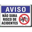 2040-placa-aviso-nao-suba-risco-de-acidentes-pvc-semi-rigido-26x18cm-furos-6mm-parafusos-nao-incluidos-1
