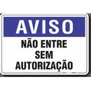 1285-placa-aviso-nao-entre-sem-autorizacao-pvc-semi-rigido-26x18cm-furos-6mm-parafusos-nao-incluidos-1