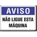 1994-placa-aviso-nao-ligue-esta-maquina-pvc-semi-rigido-26x18cm-furos-6mm-parafusos-nao-incluidos-1